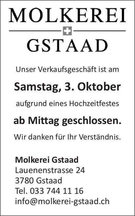 Molkerei Gstaad -  Verkaufsgeschäft am 3. Oktober ab Mittag geschlossen