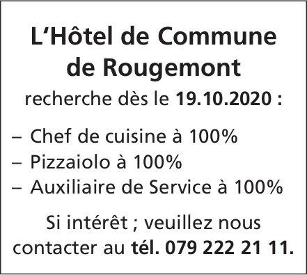 Chef de cuisine, Pizzaiolo, Auxiliaire de Service, Hôtel de Commune, Rougemont,  recherché