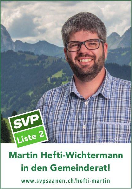 Svpsaanen, Martin Hefti-Wichtermann in den Gemeinderat!