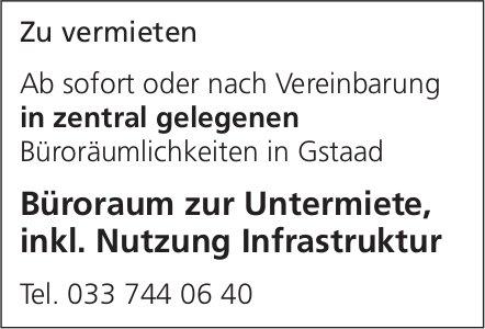 Büroraum zur Untermiete, inkl. Nutzung Infrastruktur, Gstaad, zu vermieten