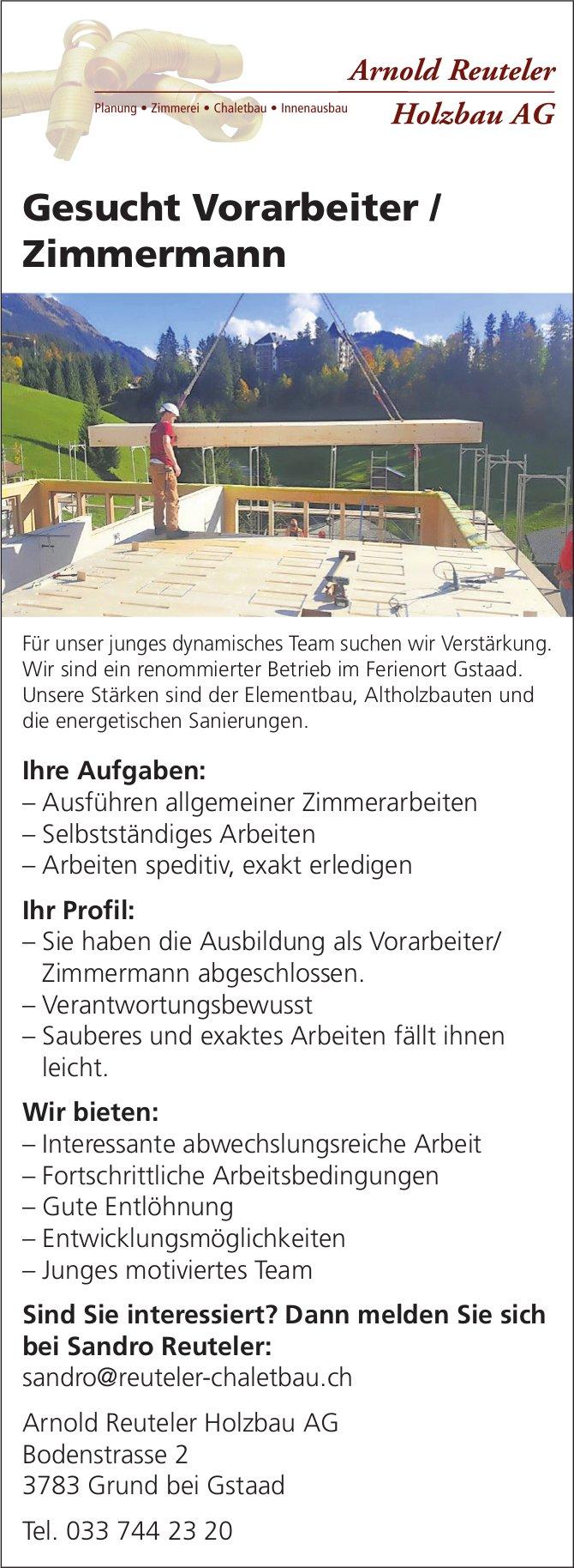 Vorarbeiter / Zimmermann, Arnold Reuteler Holzbau AG, Grund bei Gstaad, gesucht