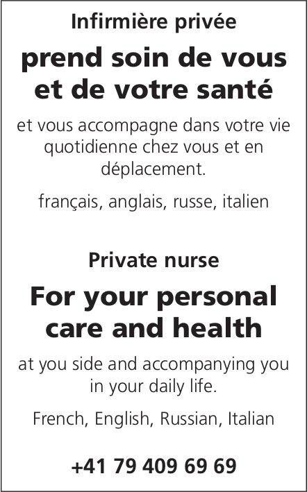 Infirmière privée prend soin de vous et de votre santé / Private nurse for your personal care and health