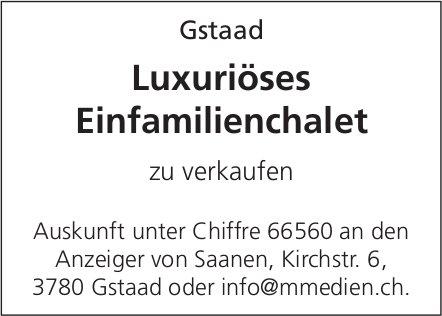 Luxuriöses Einfamilienchalet, Gstaad, zu verkaufen
