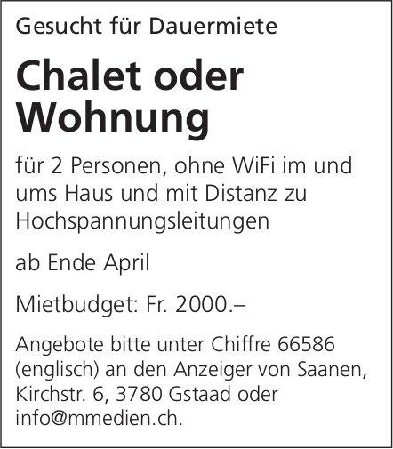 Chalet oder Wohnung, zu mieten gesucht