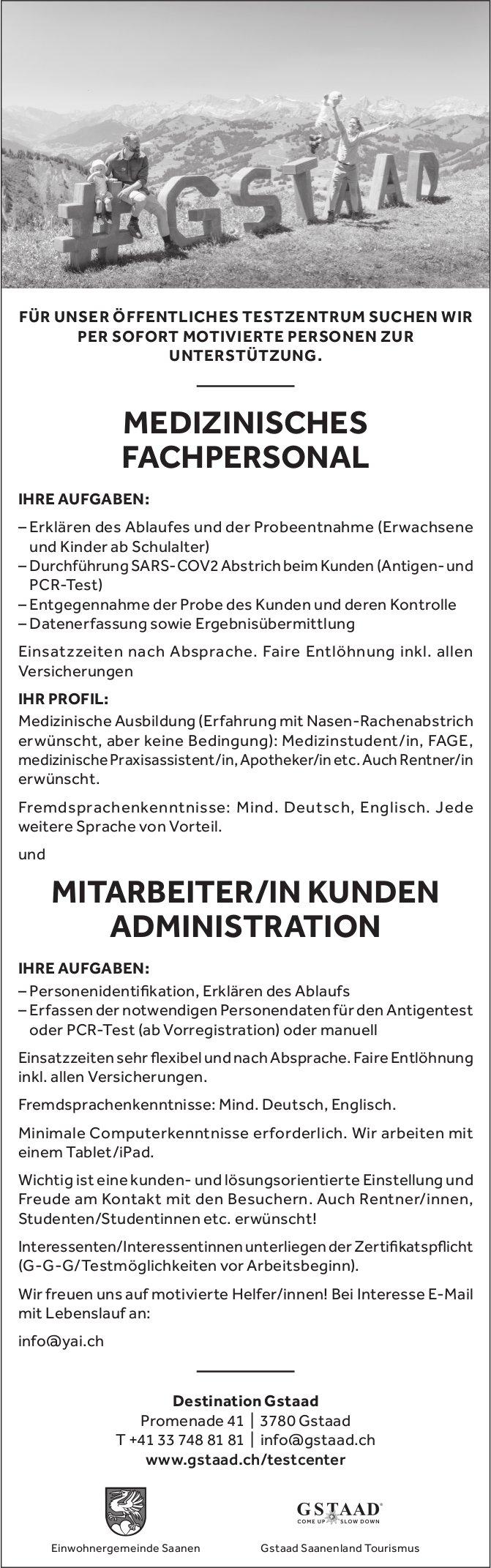 Medizinisches Fachpersonal & Mitarbeiter/In Kunden Administration, Destination Gstaad, gesucht
