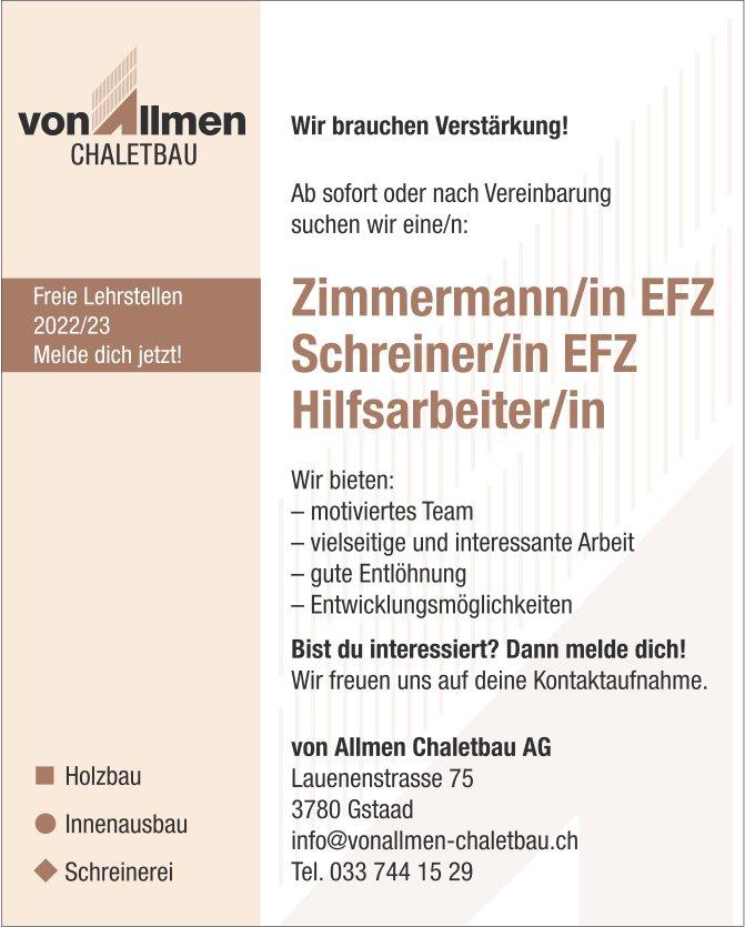 Zimmermann/in EFZ, Schreiner/in EFZ & Hilfsarbeiter/in, von Allmen Chaletbau AG, Gstaad, gesucht