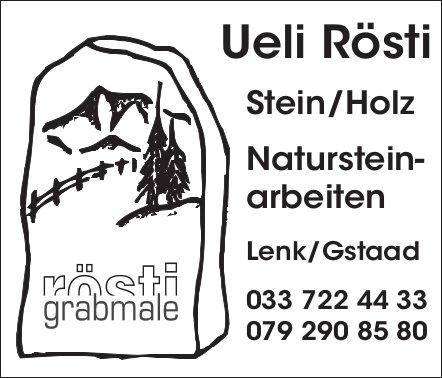 Ueli Rösti, Lenk/Gstaad - Stein/Holz,  Natursteinarbeiten