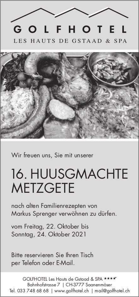 16. Huusgmachte Metzgete, 22. - 24. Oktober, Golfhotel Les Hauts de Gstaad & Spa, Saanenmöser