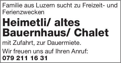 Heimetli/altes Bauernhaus/Chalet, Luzern,  zu mieten gesucht