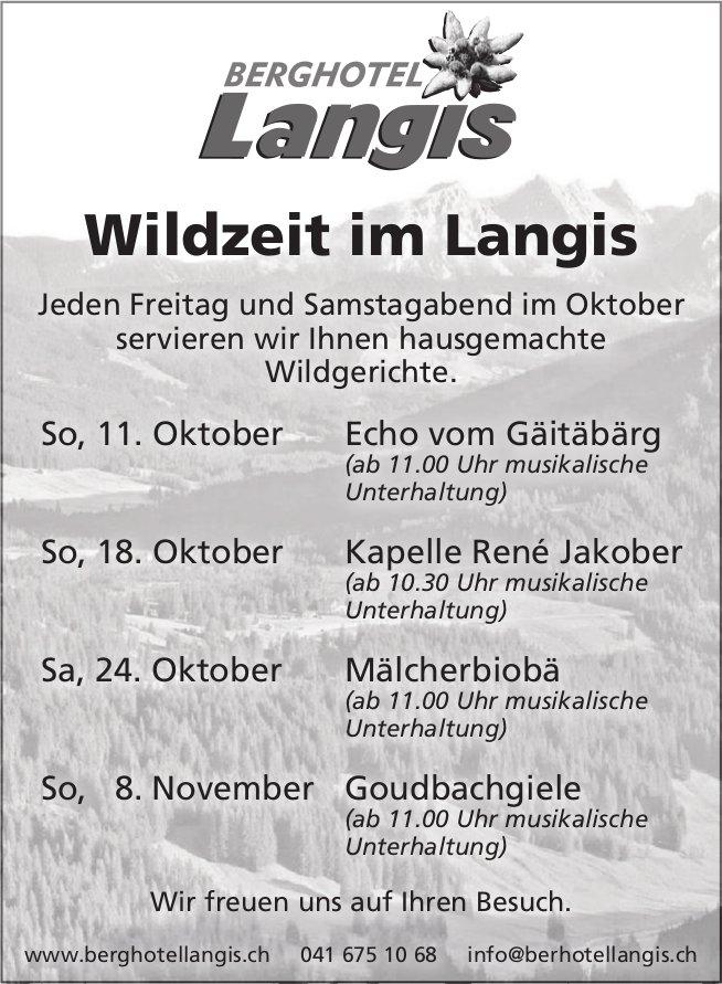 Wildzeit im Langis, 11. Oktober - 8. November, Berghotel Langis