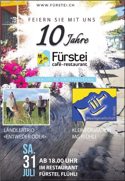 Feiern Sie mit uns 10 Jahre Fürstei, 31. Juli, Flühli