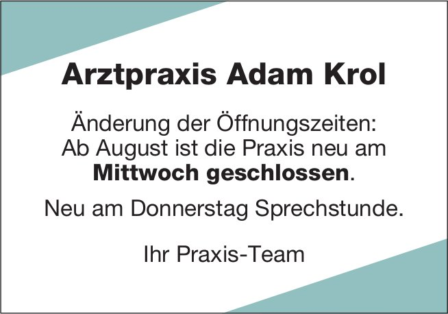 Arztpraxis Adam Krol - Änderung der Öffnungszeiten