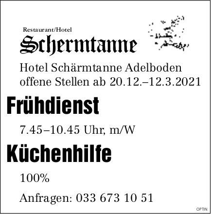 Frühdienst und Küchenhilfe, Hotel Schärmtanne, Adelboden, gesucht