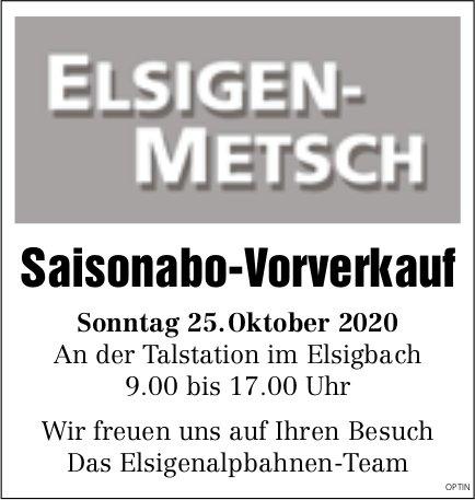 Saisonabo-Vorverkauf, 25. Oktober, Talstation im Elsigbach