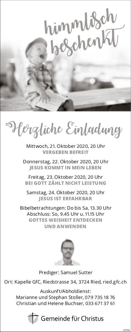 Himmlisch beschenkt, 24. Oktober, Kapelle GfC, Ried