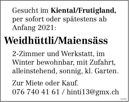 Weidhüttli/Maiensäss,  zu kaufen gesucht