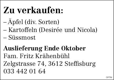 Familie Fritz Krähenbühl, Steffisburg - Äpfel (div. Sorten), Kartoffeln (Desirée und Nicola) und Süssmost zu verkaufen