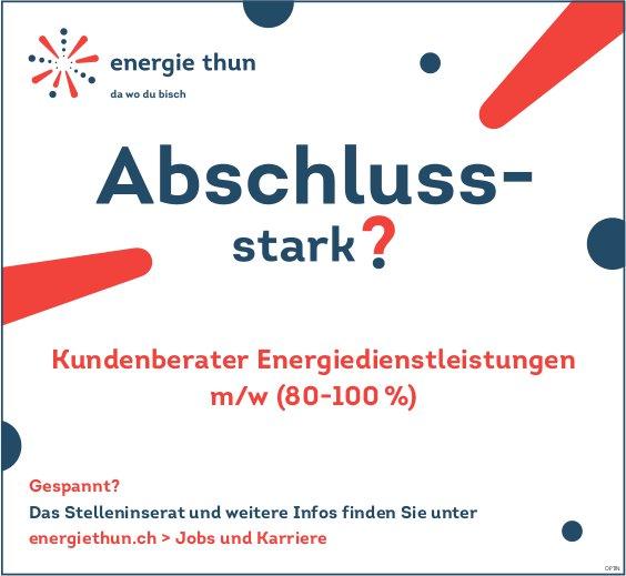 Kundenberater Energiedienstleistungen m/w (80-100 %), Energie Thun, gesucht