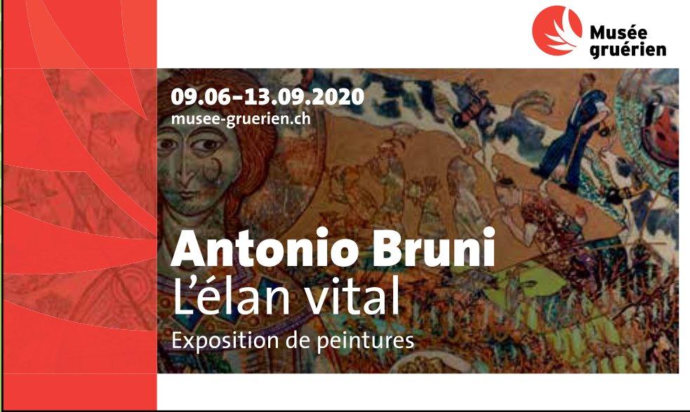 Musée gruérien, 9 juin au 13 septembre, exposition de peinture Antonio Bruni