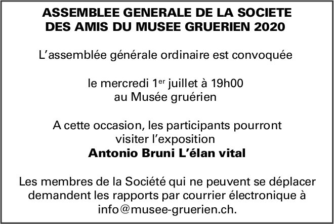 Assemblée générale de la société des amis du Musée Gruérien 2020, 1 juillet, Musée gruérien