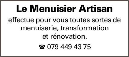 Le Menuisier Artisan - effectue pour vous toutes sortes de menuiserie, transformation et rénovation.