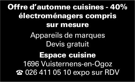 Espace cuisine, Vuisternens-en-Ogoz, Offre d'automne cuisines - 40% électroménagers compris sur mesure