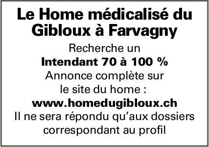 Intendant 70 à 100 %, Home du gibloux, Farvagny, recherché