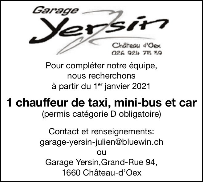 1 chauffeur de taxi, mini-bus et car, Garage Yersin, Château-d'Oex,  recherché