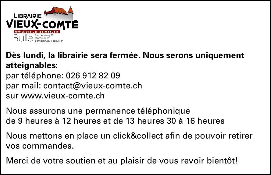 Librairie Vieux Comte, Bulle, dès lundi la librairie sera fermée