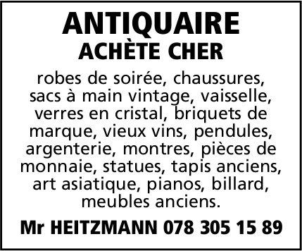 ANTIQUAIRE ACHÈTE CHER - MR HEITZMANN