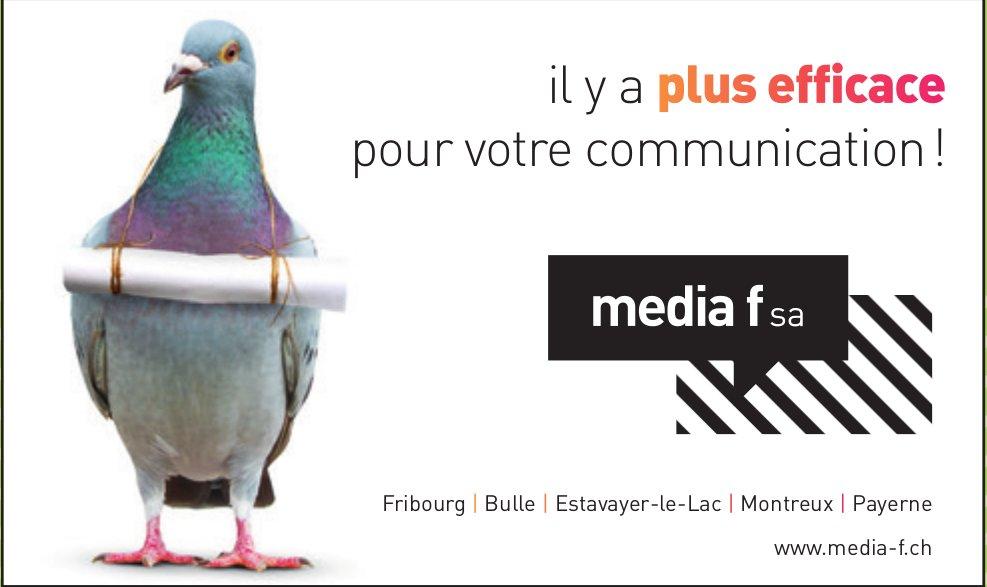 Media f SA - il y a plus efficace pour votre communication !