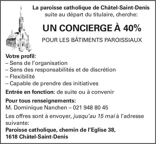 UN CONCIERGE À 40%, La paroisse catholique de Châtel-Saint-Denis, Châtel-St-Denis, recherché