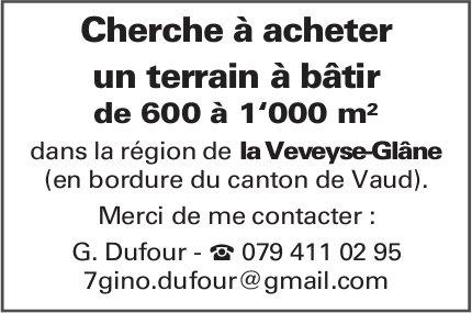 Cherche à acheter un terrain à bâtir, La Veveyse-Glâne