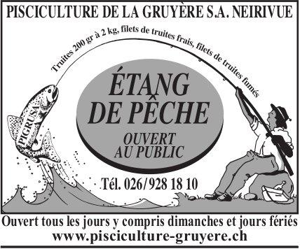 PISCICULTURE DE LA GRUYÈRE SA, NEIRIVUE, ÉTANG DE PÊCHE OUVERT AU PUBLIC
