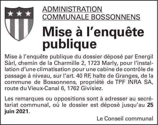 Mise à l'enquête publique Administration communale Bossonnens