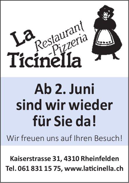 Ab 2. Juni sind wir wieder für Sie da! Restaurant-Pizzeria La Ticinella, Rheinfelden