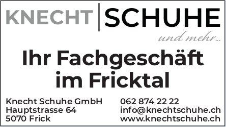 Knecht Schuhe GmbH, Frick - Ihr Fachgeschäft im Fricktal