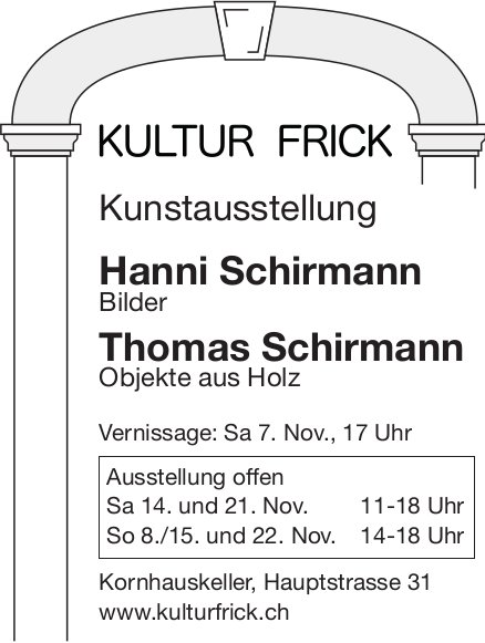 Kultur Frick - Kunstausstellung Hanni Schirmann + Thomas Schirmann