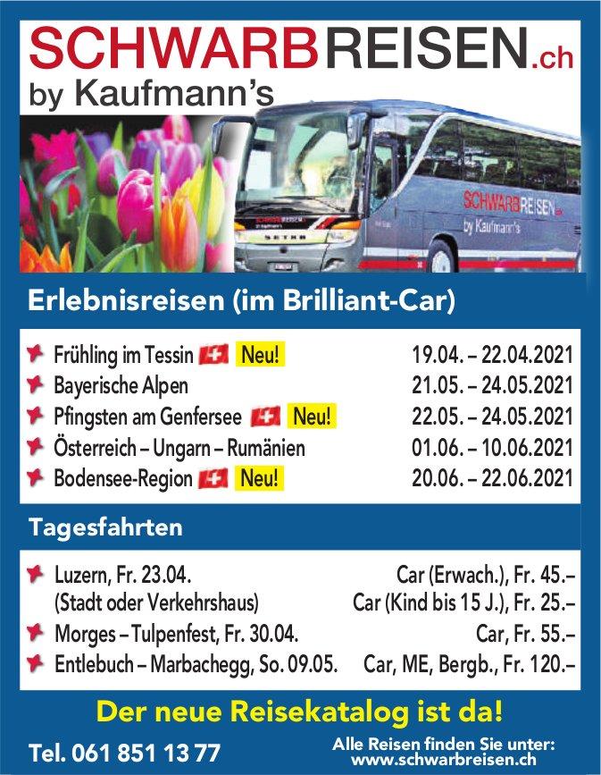 Schwarbreisen - Erlebnisreisen (im Brilliant-Car) + Tagesfahrten