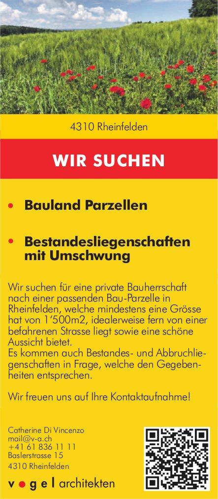 Bauland Parzellen / Bestandesliegenschaften mit Umschwung, Rheinfelden, zu kaufen gesucht