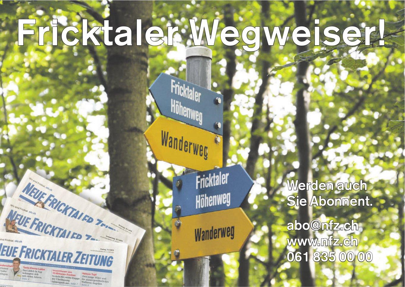 Neue Fricktaler Zeitung - Fricktaler Wegweiser! Werden auch Sie Abonnent.
