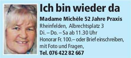 Madame Michèle 52 Jahre Praxis, Rheinfelden - Ich bin wieder da