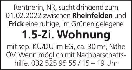 1.5-Zi. Wohnung, zwischen Rheinfelden und Frick, zu mieten gesucht
