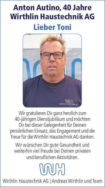 Wirthlin Haustechnik AG - Anton Autino, 40 Jahre Wirthlin Haustechnik AG