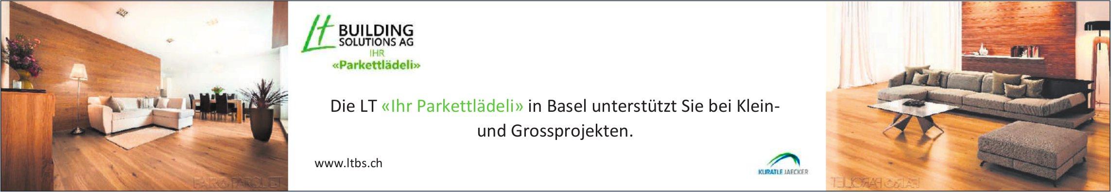 Building Solutions AG, Basel - Die LT «Ihr Parkettlädeli» in Basel unterstützt Sie bei Klein- und Grossprojekten.