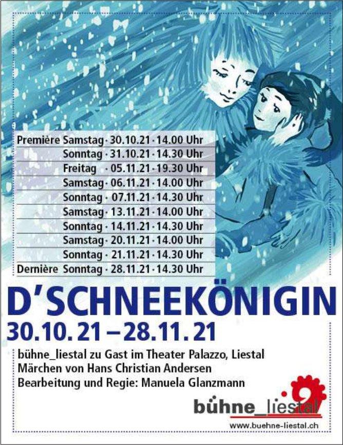 D' Schneekönigin 30.10.21 -28.11. 21, 28. November, Bühne Liestal