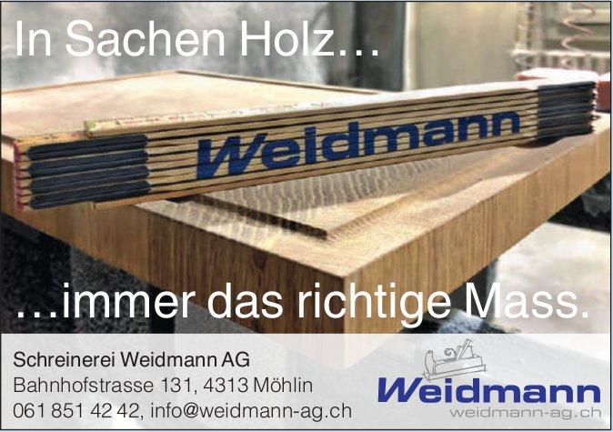 Schreinerei Weidmann AG, Möhlin - In Sachen Holz… …immer das richtige Mass.