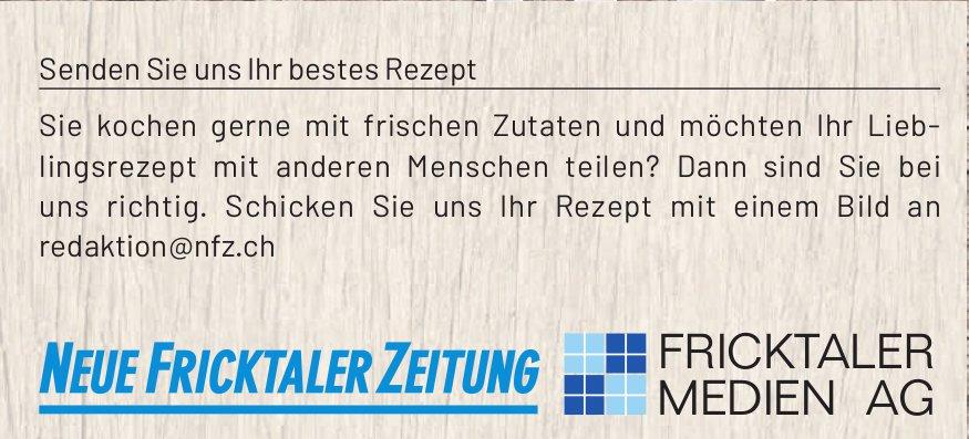 NFZ / Fricktaler Medien AG - Senden Sie uns Ihr bestes Rezept