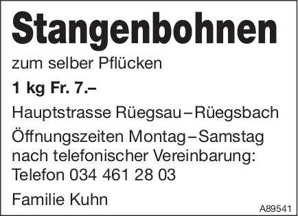 Familie Kuhn, Rüegsau-Rüegsbach - Stangenbohnen zum selber Pflücken 1 kg Fr. 7.–