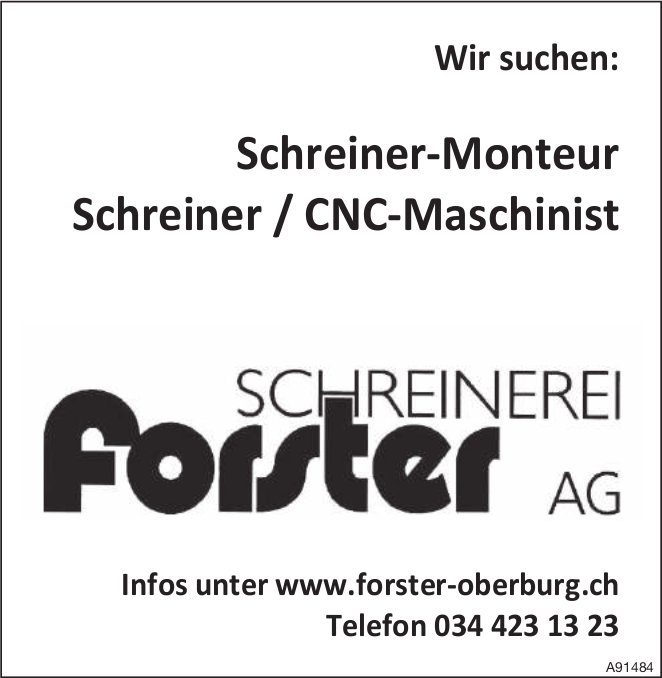 Schreiner-Monteur Schreiner / CNC-Maschinist, Schreinerei Forster AG, gesucht